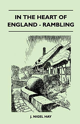 In the Heart of England - Rambling: J. Nigel Hay