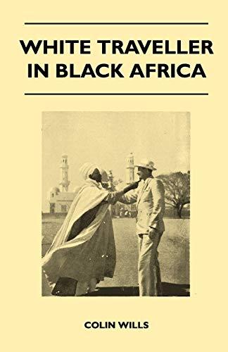 9781446543245: White Traveller in Black Africa