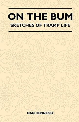 9781446543290: On the Bum - Sketches of Tramp Life