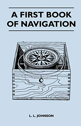 9781446543771: A First Book of Navigation