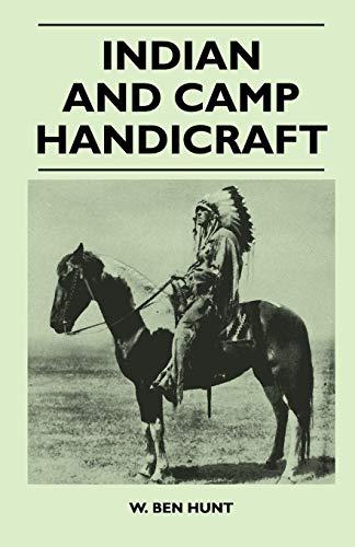 Indian and Camp Handicraft (Paperback): W. Ben Hunt