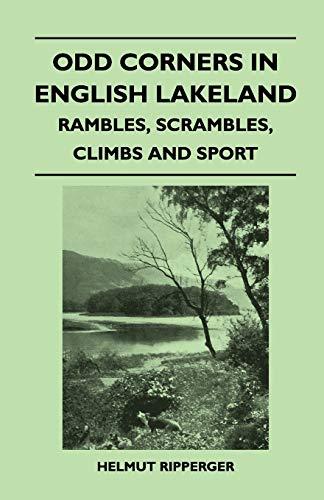 9781446543825: Odd Corners in English Lakeland - Rambles, Scrambles, Climbs and Sport