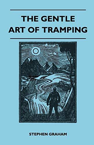 9781446543924: The Gentle Art of Tramping