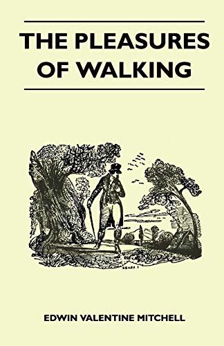 The Pleasures of Walking: Edwin Valentine Mitchell