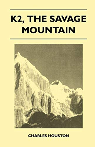 9781446544112: K2, the Savage Mountain