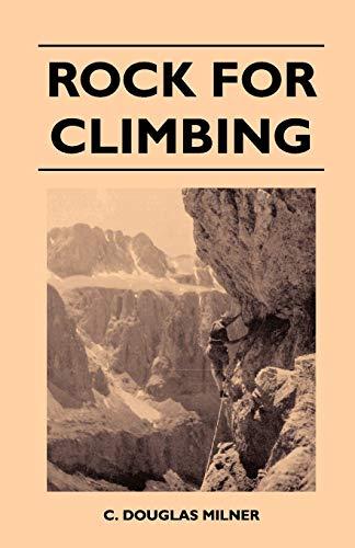 Rock for Climbing (Paperback): C. Douglas Milner