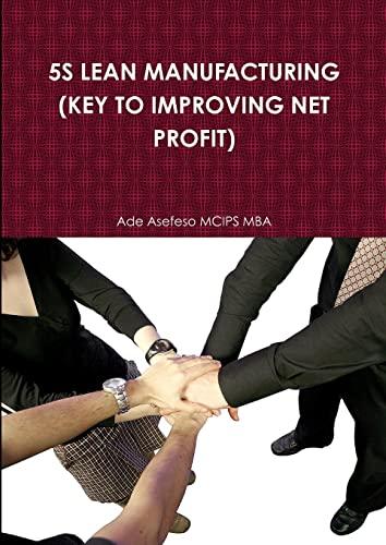 9781446604786: 5S Lean Manufacturing (Key To Improving Net Profit)