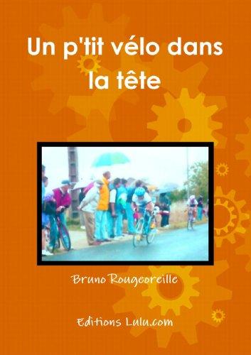 Un p'tit vÈlo dans la tÍte (French Edition): Bruno Rougeoreille