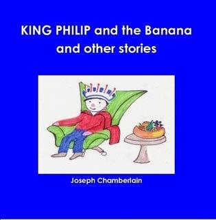 9781446621608: King Philip and the Banana