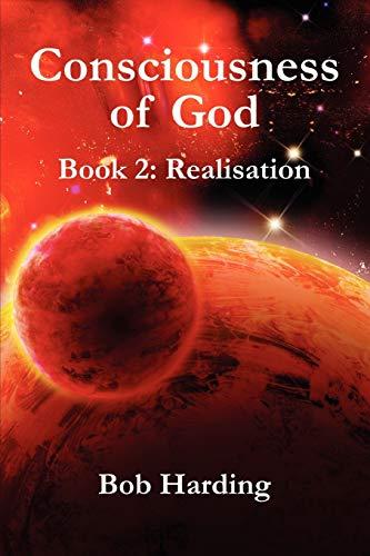 Consciousness of God Book 2: Realisation (Paperback): Bob Harding