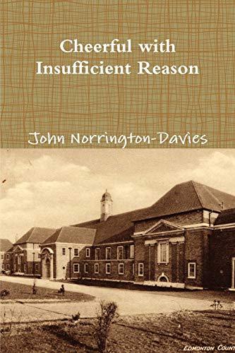 Cheerful with Insufficient Reason - Paperback: John Norrington-Davies