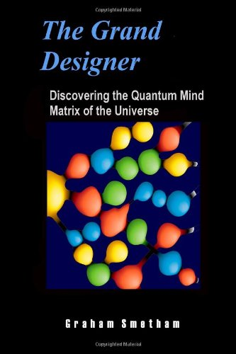 9781446636121: The Grand Designer: Discovering the Quantum Mind Matrix of the Universe