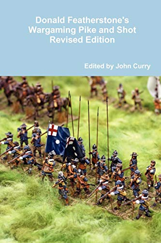 9781446637470: Donald Featherstone's Wargaming Pike and Shot Revised Edition