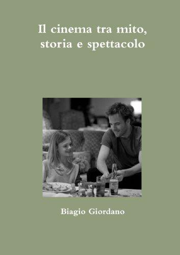 Il Cinema Tra Mito, Storia E Spettacolo: Giordano, Biagio