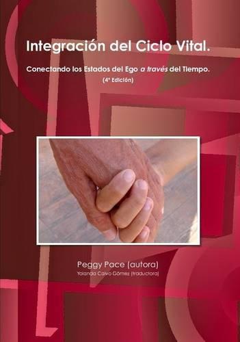 9781446655337: Integracion Del Ciclo Vital. Conectando Los Estados Del Ego a Traves Del Tiempo (Spanish Edition)