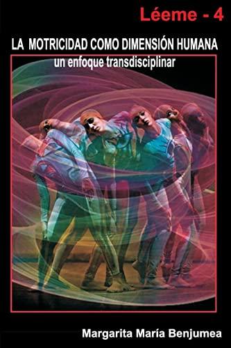 La Motricidad como dimensiÛn humana - un: Margarita MarÌa Benjumea
