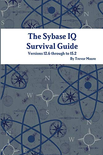 9781446657584: The Sybase IQ Survival Guide