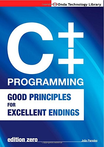 9781446662458: C++ Programming: Good Principles For Excellent Endings