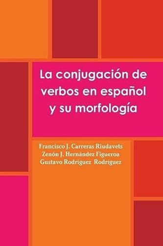 9781446690093: La conjugación de verbos en español y su morfología (Spanish Edition)