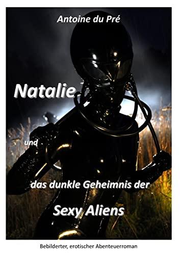 9781446695418: Natalie und das dunkle Geheimnis der Sexy Aliens (German Edition)