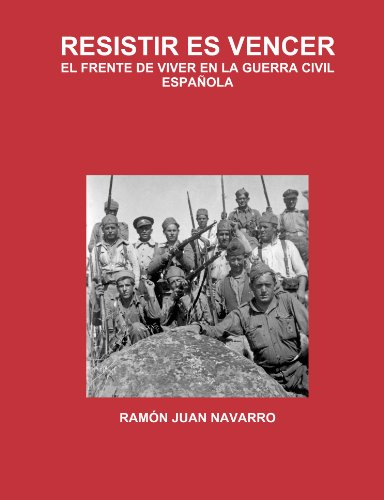 9781446696644: Resistir Es Vencer. El Frente De Viver En La Guerra Civil Espanola.