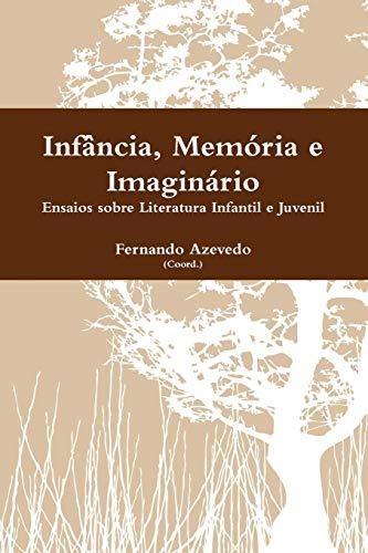 Infancia, Memoria E Imaginario (Paperback): Fernando Azevedo
