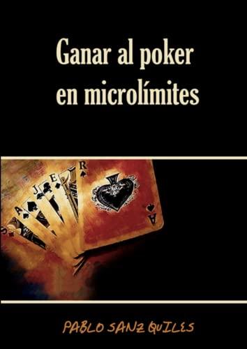 9781446700778: Ganar Al Poker En Microlimites
