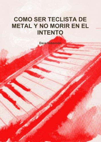 9781446702697: Como Ser Teclista De Metal Y No Morir En El Intento