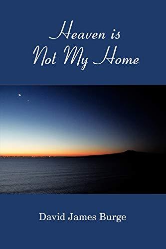 Heaven is Not My Home: David James Burge