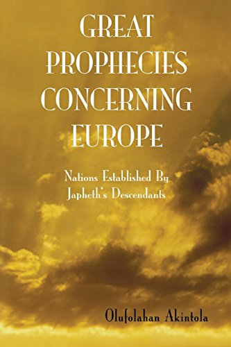 9781446711460: Great Prophecies Concerning Europe!