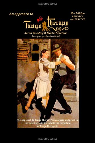 Tango Therapy 2, Research and Practice: Woodley, Karen