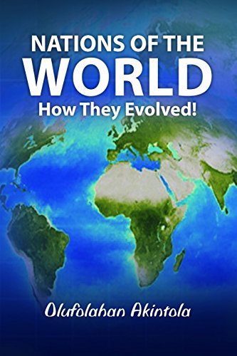 9781446738627: Nations of The World. . .How They Evolved !