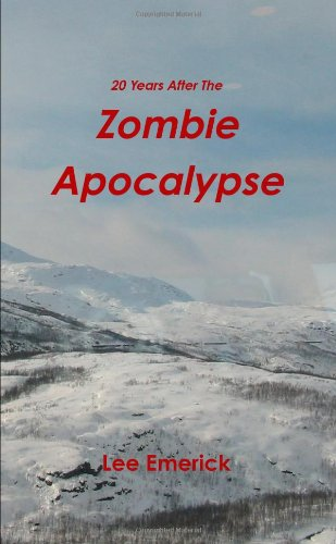 20 Years After The Zombie Apocalypse: Lee Emerick