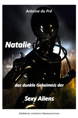 9781446785508: Natalie und das dunkle Geheimnis der Sexy Aliens (German Edition)