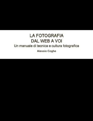 9781446793053: La Fotografia: Dal Web A Voi Un Manuale Di Tecnica E Cultura Fotografica (Italian Edition)