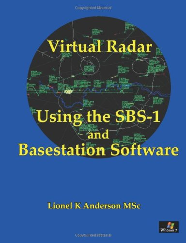 9781446799802: Virtual Radar - Using the SBS-1er and Basestation Software