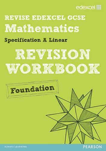 9781446900147: Revise Edexcel GCSE Mathematics Edexcel Spec A Found Revision Workbook (REVISE Edexcel GCSE Maths 2010)
