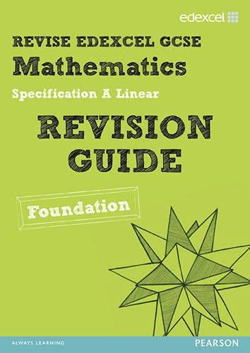 Revise Edexcel GCSE Mathematics Edexcel Spec A Found Revision Guide: Smith, Harry; Burns, Gwenllian...