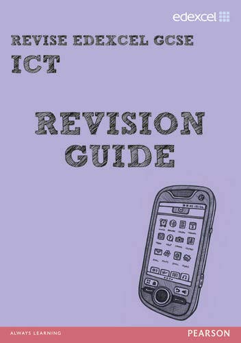 REVISE Edexcel: Edexcel GCSE ICT Revision Guide: Hughes, Nicky and