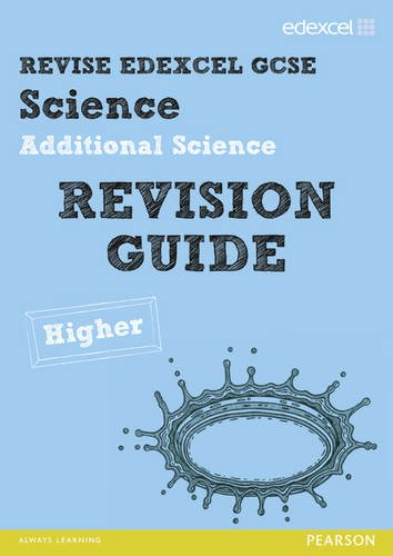 Revise Edexcel: Edexcel GCSE Additional Science Revision Guide Higher - Print and Digital Pack (...