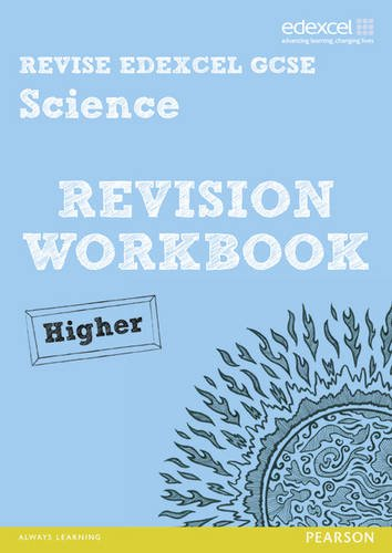 9781446904916: Revise Edexcel: Edexcel GCSE Science Revision Workbook Higher - Print and Digital Pack (REVISE Edexcel GCSE Science 11)