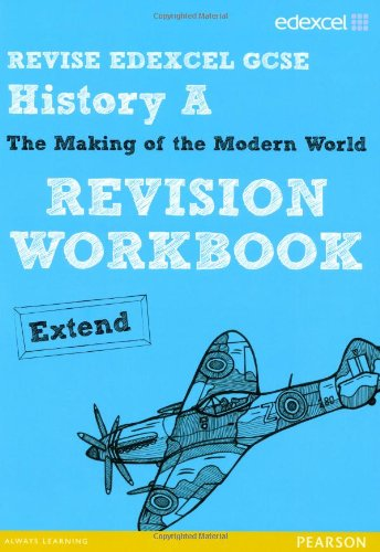9781446905036: REVISE EDEXCEL: Edexcel GCSE History Specification A Modern World History Revision Workbook Extend (REVISE Edexcel GCSE History 09)