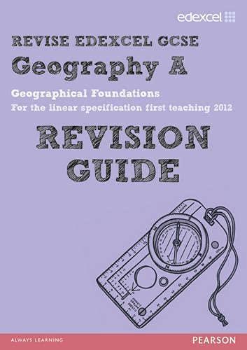 9781446905340: REVISE EDEXCEL: Edexcel GCSE Geography A Geographical Foundations Revision Guide (REVISE Edexcel GCSE Geog 09)