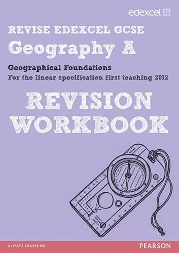 9781446905357: REVISE EDEXCEL: Edexcel GCSE Geography A Geographical Foundations Revision Workbook (REVISE Edexcel GCSE Geog 09)