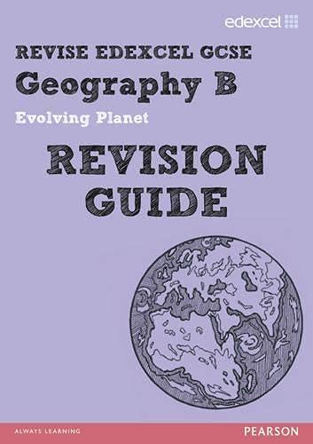 Revise Edexcel: Edexcel GCSE Geography B Evolving Planet Revision Guide: Flint, David; Bircher, Rob