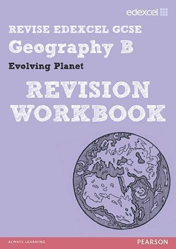 Revise Edexcel: Edexcel GCSE Geography B Evolving Planet Revision Workbook: Holmes, David
