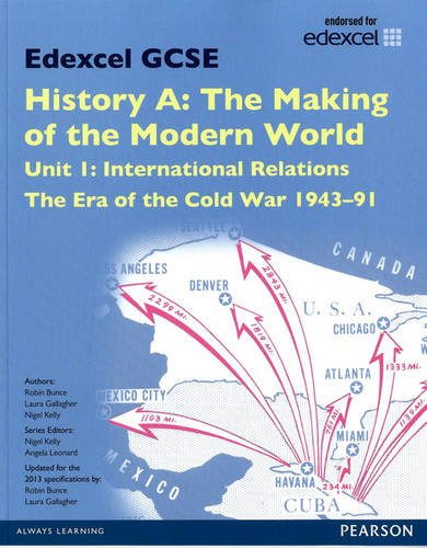 9781446906781: Edexcel GCSE History A The Making of the Modern World: Unit 1 International Relations: The era of the Cold War 1943-91 SB 2013 (Edexcel GCSE MW History 2013)