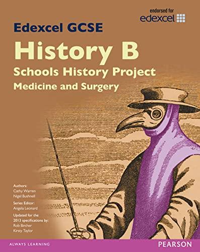 9781446906804: Edexcel GCSE History B Schools History Project: Medicine (1A) and Surgery (3A) SB 2013 (Edexcel GCSE SHP History 2013)