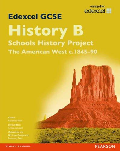 9781446906828: Edexcel GCSE History B Schools History Project: Unit 2B The American West c1845-90 SB 2013 (Edexcel GCSE SHP History 2013)