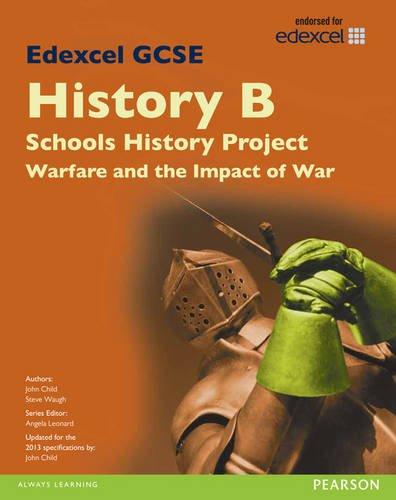 Edexcel GCSE History B Schools History Project: Warfare (1C) and its Impact (3C) SB 2013: Child, ...